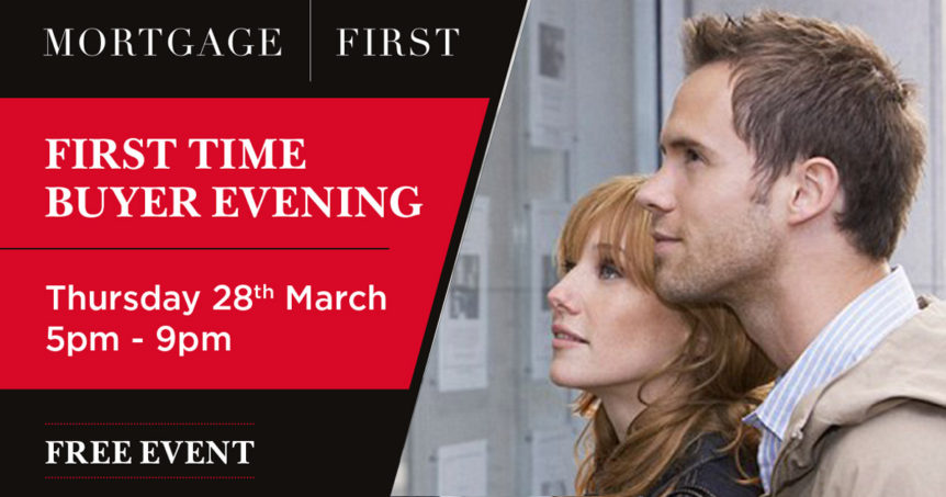 First Time Buyer Event 28 March